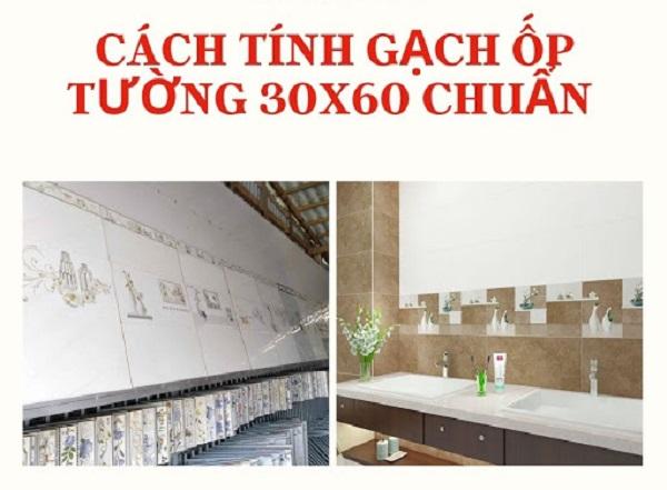 Cach Tinh Gach Op Tuong 30x60 Chuan 01 1